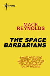 The Space Barbarians ebook by Mack Reynolds