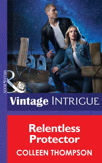 Relentless Protector (Mills & Boon Intrigue) (Thriller, Book 15) ebook by Colleen Thompson