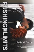 Pushing the Limits - An Award-winning novel ebook by Katie McGarry