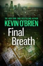 Final Breath 電子書 by Kevin O'Brien