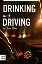 Drinking and Driving ebook by Oliver Miller
