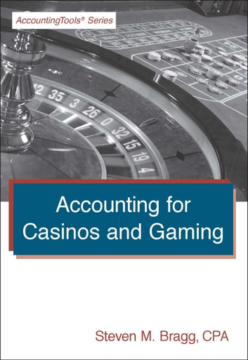 Accounting for Casinos and Gaming ebook by Steven Bragg