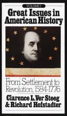 Great Issues in American History, Vol. I ebook by Richard Hofstadter,Clarence L. Ver Steeg