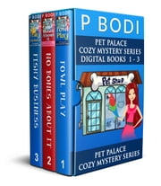 Pet Palace Series Books 1-3 - Pet Palace Cozy Mystery Series ebook by P Bodi