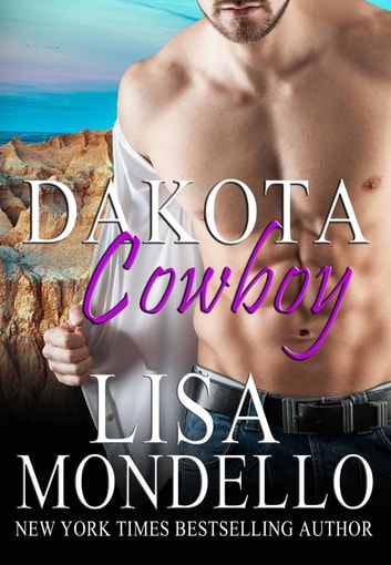 Dakota Cowboy - A Western Romance ebook by Lisa Mondello