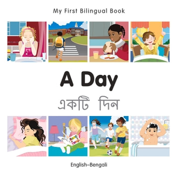 My First Bilingual Book–A Day (English–Bengali) ebook by Milet Publishing