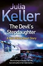 The Devil's Stepdaughter (A Bell Elkins Novella) - A gripping mystery of small-town America ebook by Julia Keller