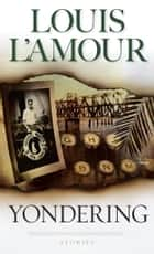 Yondering ebook by Louis L'Amour
