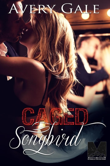 Caged Songbird - The Morgan Brothers, #3 ebook by Avery Gale