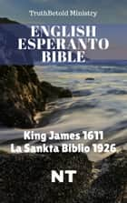 English Esperanto Bible - King James 1611 - La Sankta Biblio 1926 - NT ebook by TruthBeTold Ministry, Joern Andre Halseth, King James,...