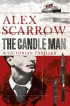 The Candle Man ebook by Alex Scarrow