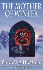 Mother of Winter 電子書 by Barbara Hambly