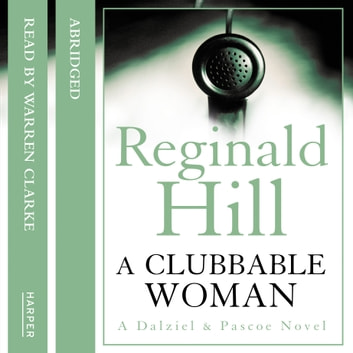 A Clubbable Woman audiobook by Reginald Hill