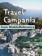 Travel Campania, Italy: Naples, Capri, Pompeii and Amalfi Coast (Mobi Travel) ebook by MobileReference
