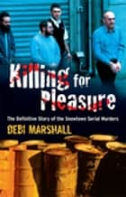Killing For Pleasure ebook by Debi Marshall