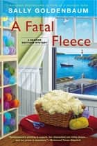 A Fatal Fleece - A Seaside Knitters Mystery ebook by Sally Goldenbaum