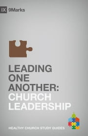 Leading One Another - Church Leadership ebook by Bobby Jamieson