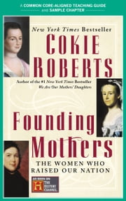 A Teacher's Guide to Founding Mothers - Common-Core Aligned Teacher Materials and a Sample Chapter ebook by Cokie Roberts,Amy Jurskis