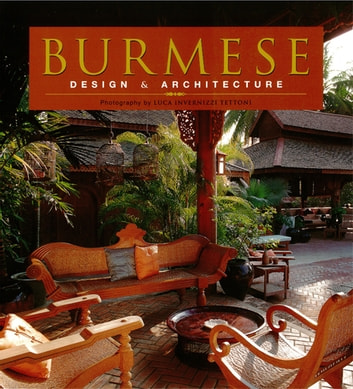 Burmese Design & Architecture ebook by John Falconer,Elizabeth Moore