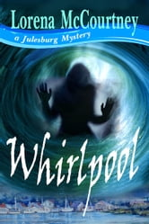 Whirlpool (Book #1, The Julesburg Mysteries) ebook by Lorena McCourtney