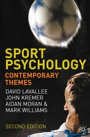 Sport Psychology - Contemporary Themes ebook by Aidan Moran, David Lavallee, John Kremer