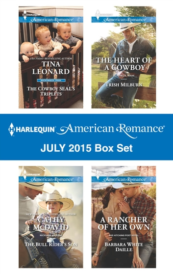 Harlequin American Romance July 2015 Box Set - An Anthology ebook by Tina Leonard,Cathy McDavid,Trish Milburn,Barbara White Daille