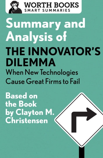 Summary and analysis of the innovators dilemma when new summary and analysis of the innovators dilemma when new technologies cause great firms to fail fandeluxe Image collections
