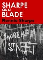 Sharpe as a Blade ebook by Ronnie Sharpe