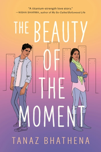 The Beauty of the Moment ebook by Tanaz Bhathena