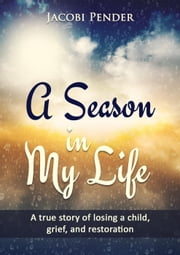 A Season In My Life ebook by Jacobi Pender