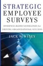 Strategic Employee Surveys ebook by Jack Wiley