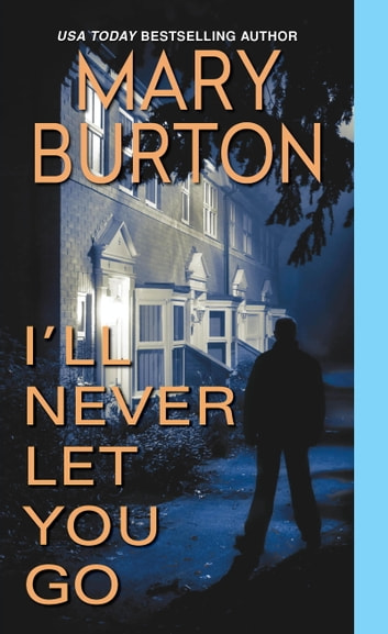 I'll Never Let You Go 電子書 by Mary Burton