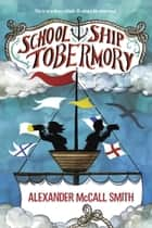 School Ship Tobermory ebook by Alexander McCall Smith