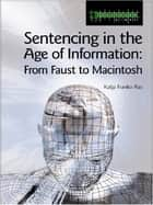 Sentencing in the Age of Information ebook by Katja Franko Aas