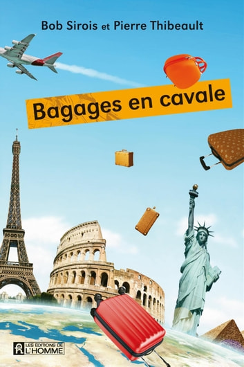 Bagages en cavale ebook by Bob Sirois,Pierre Thibeault