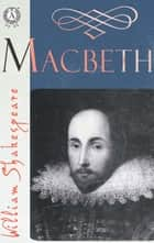 The Tragedy of Macbeth ebook by William Shakespeare