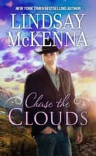 Chase The Clouds ebook by Lindsay McKenna
