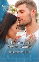 A Stolen Kiss with the Midwife ebook by Juliette Hyland