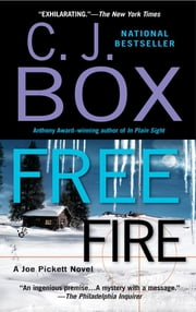 Free Fire - A Joe Pickett Novel ebook by C. J. Box