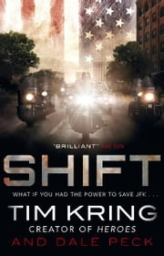 Shift ebook by Tim Kring,Dale Peck