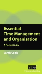 Essential Time Management and Organisation - A Pocket Guide ebook by Sarah Cook