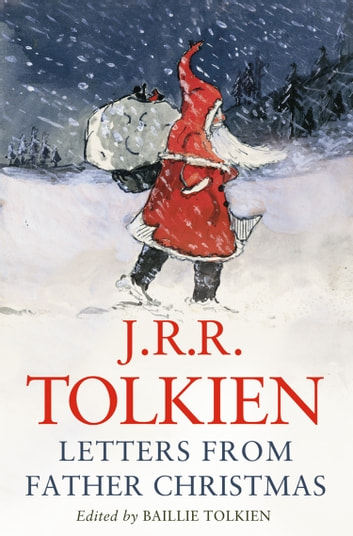 Letters from Father Christmas ebook by J. R. R. Tolkien