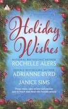 Shepherd Moon/Wishing On A Starr/A Christmas Serenade ebook by Rochelle Alers, Adrianne Byrd, Janice Sims