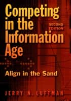 Competing in the Information Age ebook by Jerry N. Luftman