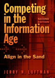 Competing in the Information Age - Align in the Sand ebook by Jerry N. Luftman