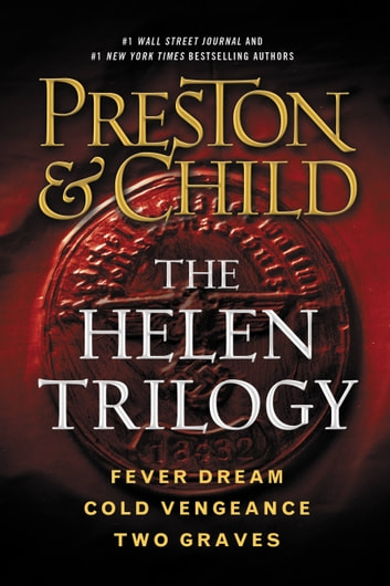 The Helen Trilogy - Fever Dream, Cold Vengeance, and Two Graves Omnibus ebook by Douglas Preston,Lincoln Child