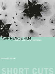 Avant-Garde Film - Forms, Themes, and Passions ebook by Michael O'Pray