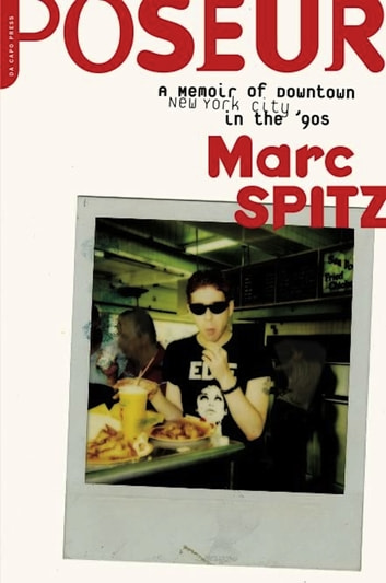 Poseur - A Memoir of Downtown New York City in the '90s ebook by Marc Spitz