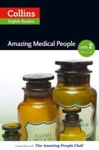 Amazing Medical People: A2-B1 (Collins Amazing People ELT Readers) ebook by F. H. Cornish, Fiona MacKenzie