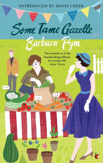Some Tame Gazelle ebook by Barbara Pym